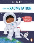 Cover-Bild zu Green, Dan: Sei dabei! - Auf der Raumstation