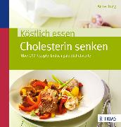 Cover-Bild zu Köstlich essen - Cholesterin senken (eBook) von Iburg, Anne