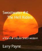 Cover-Bild zu Payne, Larry: Sweetwater #4: The Hell Riders (eBook)