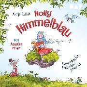 Cover-Bild zu Szillat, Antje: Holly Himmelblau - Teil 1: Unmagische Freundin gesucht (Audio Download)