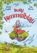 Cover-Bild zu Szillat, Antje: Holly Himmelblau - Unmagische Freundin gesucht (eBook)