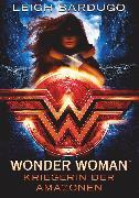 Cover-Bild zu Bardugo, Leigh: Wonder Woman - Kriegerin der Amazonen (eBook)