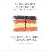 Cover-Bild zu Medizinisches Wörterbuch Deutsch-Spanisch von Tamayo Delgado, Juan