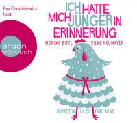 Cover-Bild zu Bittl, Monika: Ich hatte mich jünger in Erinnerung: Hörbotox für die Frau ab 40