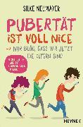 Cover-Bild zu Neumayer, Silke: Pubertät ist voll nice ... Nur blöd, dass wir jetzt die Eltern sind (eBook)