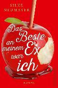 Cover-Bild zu Neumayer, Silke: Das Beste an meinem Ex war ich (eBook)