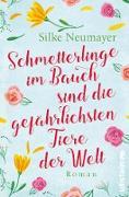 Cover-Bild zu Neumayer, Silke: Schmetterlinge im Bauch sind die gefährlichsten Tiere der Welt (eBook)