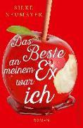 Cover-Bild zu Neumayer, Silke: Das Beste an meinem Ex war ich