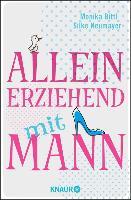 Cover-Bild zu Bittl, Monika: Alleinerziehend mit Mann (eBook)