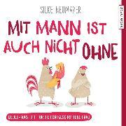 Cover-Bild zu Neumayer, Silke: Mit Mann ist auch nicht ohne - Liebes-Hörstoff für die Frau ab 40 (Audio Download)