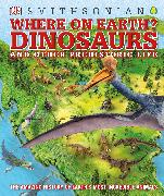 Cover-Bild zu Smithsonian Institution: Where on Earth? Dinosaurs and Other Prehistoric Life