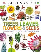 Cover-Bild zu Smithsonian Institution: Trees, Leaves, Flowers and Seeds