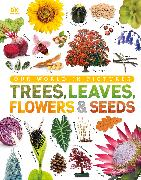 Cover-Bild zu DK: Our World in Pictures: Trees, Leaves, Flowers & Seeds