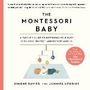 Cover-Bild zu Davies, Simone: The Montessori Baby Lib/E: A Parent's Guide to Nurturing Your Baby with Love, Respect, and Understanding