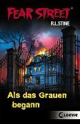Cover-Bild zu Stine, R.L.: Fear Street - Als das Grauen begann