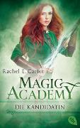 Cover-Bild zu Carter, Rachel E.: Magic Academy - Die Kandidatin