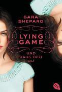Cover-Bild zu Shepard, Sara: LYING GAME - Und raus bist du