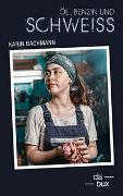 Cover-Bild zu Bachmann, Karin: Öl, Benzin und Schweiss