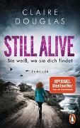 Cover-Bild zu Douglas, Claire: STILL ALIVE - Sie weiß, wo sie dich findet