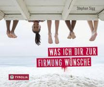 Cover-Bild zu Sigg, Stephan: Was ich dir zur Firmung wünsche