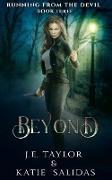 Cover-Bild zu Taylor, J. E.: Beyond (Running from the Devil, #3) (eBook)