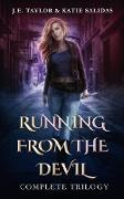 Cover-Bild zu Taylor, J. E.: Running From the Devil Complete Trilogy (eBook)