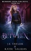 Cover-Bild zu Taylor, J. E.: Between (Running from the Devil, #2) (eBook)