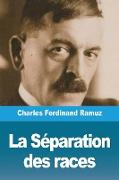 Cover-Bild zu Ramuz, Charles Ferdinand: La Séparation des races