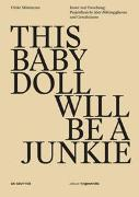 Cover-Bild zu Möntmann, Ulrike: This Baby Doll Will be a Junkie