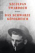 Cover-Bild zu Twardoch, Szczepan: Das schwarze Königreich