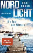 Cover-Bild zu Hinrichs, Anette: Nordlicht - Die Spur des Mörders