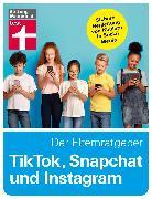 Cover-Bild zu Bücklein, Tobias: TikTok, Snapchat und Instagram - Der Elternratgeber (eBook)