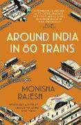 Cover-Bild zu Rajesh, Monisha: Around India in 80 Trains (eBook)