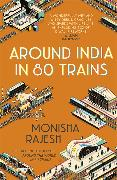 Cover-Bild zu Rajesh, Monisha: Around India in 80 Trains