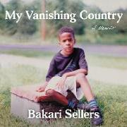 Cover-Bild zu Sellers, Bakari (Gelesen): My Vanishing Country: A Memoir