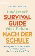 Cover-Bild zu Jadwiczek, Johanna: Und jetzt? Der Survival-Guide fürs Leben nach der Schule (eBook)