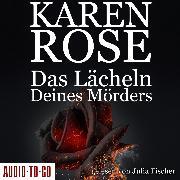 Cover-Bild zu Rose, Karen: Das Lächeln deines Mörders - Chicago-Reihe, Teil 2 (Gekürzt) (Audio Download)