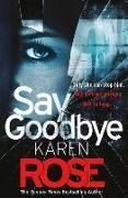 Cover-Bild zu Rose, Karen: Say Goodbye (The Sacramento Series Book 3)