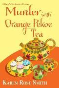 Cover-Bild zu Smith, Karen Rose: Murder with Orange Pekoe Tea (eBook)
