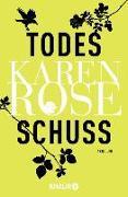 Cover-Bild zu Rose, Karen: Todesschuss (eBook)