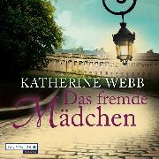 Cover-Bild zu Webb, Katherine: Das fremde Mädchen (Audio Download)