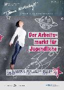 Cover-Bild zu Institut der deutschen Wirtschaft Köln: Der Arbeitsmarkt für Jugendliche (eBook)