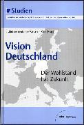 Cover-Bild zu Institut d. deutschen Wirtschaft Köln (Hrsg.): Vision Deutschland (eBook)