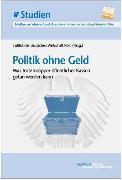 Cover-Bild zu Köln, Institut der deutschen Wirtschaft (Hrsg.): Politik ohne Geld (eBook)