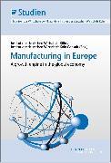 Cover-Bild zu GmbH, Institut der deutschen Wirtschaft Köln Consult (Hrsg.): Manufacturing in Europe (eBook)
