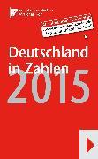 Cover-Bild zu Köln, Institut der Deutschen Wirtschaft (Hrsg.): Deutschland in Zahlen 2015 (eBook)