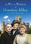 Cover-Bild zu Fellowes, Jessica: The Wit and Wisdom of Downton Abbey