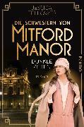 Cover-Bild zu Fellowes, Jessica: Die Schwestern von Mitford Manor - Dunkle Zeiten (eBook)