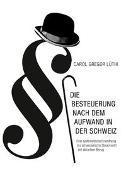 Cover-Bild zu Lüthi, Carol Gregor: Die Besteuerung nach dem Aufwand in der Schweiz