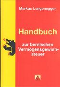 Cover-Bild zu Langenegger, Markus: Handbuch zur bernischen Vermögensgewinnsteuer
